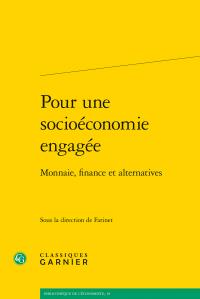 Pour une socioéconomie engagée Monnaie, finance et alternatives