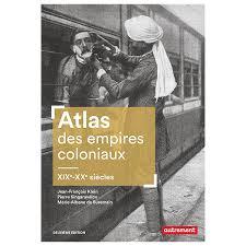 Atlas des empires coloniaux XIXe-XXe siècles